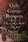 Only Gossip Prospers