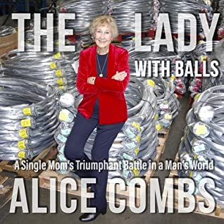The Lady with Balls: A Single Mom's Triumphant Battle in a Man's World