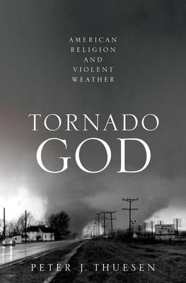 Tornado God: American Religion and Violent Weather