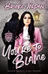 You're To Blame: A High School Bully Romance (Haven Saints High)