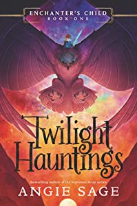 Twilight Hauntings (Enchanter's Child #1)
