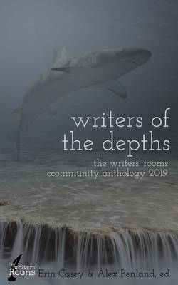 Writers of the Depths: A Writers' Rooms Anthology