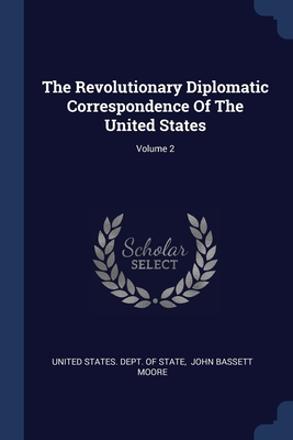 The Revolutionary Diplomatic Correspondence Of The United States; Volume 2