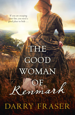 The Good Woman of Renmark by Darry Fraser