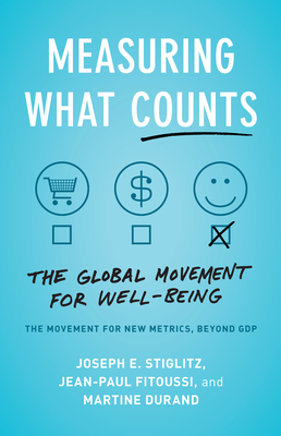 Measuring What Counts: A New Dashboard for Well-Being