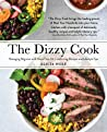 The Dizzy Cook Cookbook: 100 Delicious Recipes and Lifestyle Tips for Managing Migraine