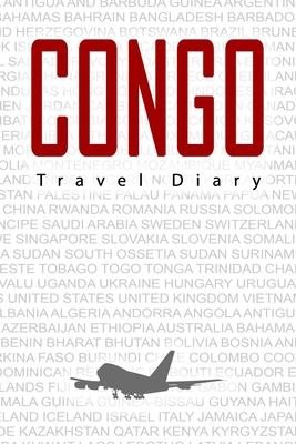 Congo Travel Diary: Travel and vacation diary for Congo. A logbook with important pre-made pages and many free sites for your travel memories. For a present, notebook or as a parting gift