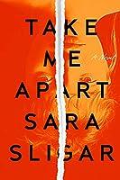 Take Me Apart: A Novel