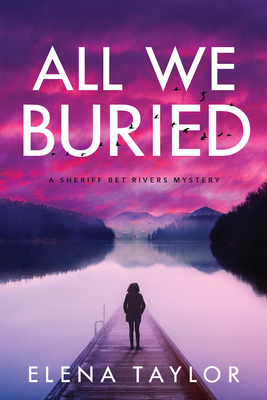 All We Buried (Sheriff Bet Rivers #1)