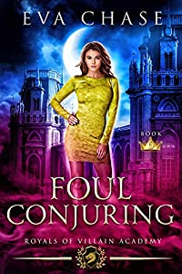 Foul Conjuring (Royals of Villain Academy, #6)