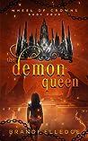 The Demon Queen (Wheel of Crowns, #4)