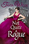 Not Quite A Rogue (Ladies Who Dare Book 1)