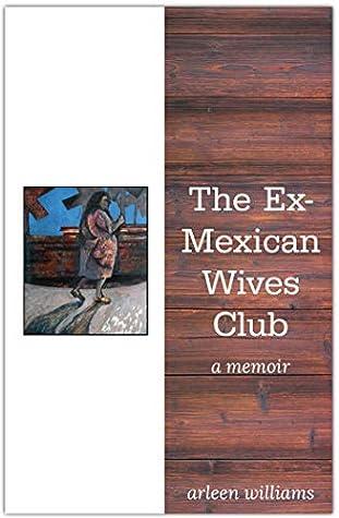 The Ex-Mexican Wives Club: A Memoir