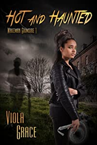 Hot and Haunted (Wakeman Grimore, #1)
