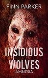 Insidious Wolves: Amnesia (Insidious Wolves Book 2)