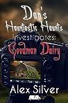 Dan's Hauntastic Haunts Investigates: Goodman Dairy