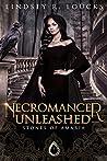 Necromancer Unleashed (Stones of Amaria #2)