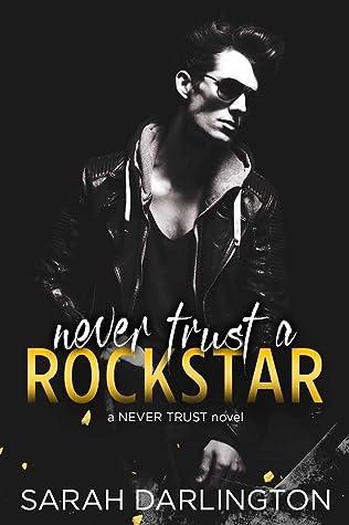 Never Trust a Rockstar (Never Trust, #1)