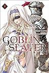 Goblin Slayer, Vol. 8 (Goblin Slayer Light Novel, #8)