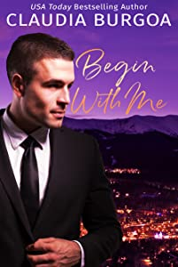 Begin with Me (Chaotic Love, #1)