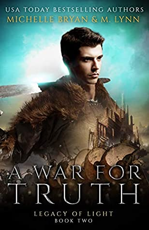 A War for Truth (Legacy of Light, #2)