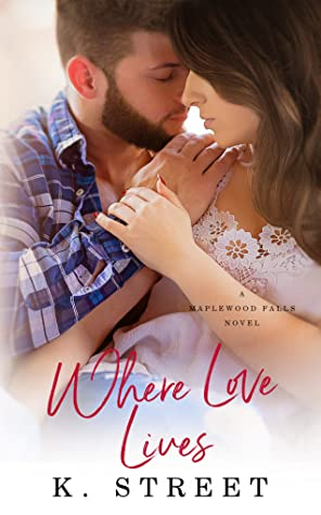 Where Love Lives (Maplewood Falls, #2)