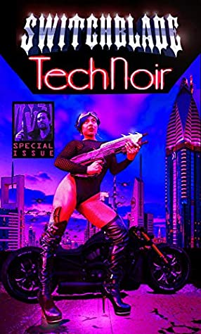 Switchblade: Tech Noir (Special Issue)