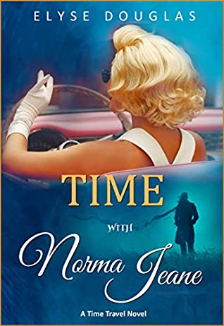 Time With Norma Jeane: A Time Travel Novel