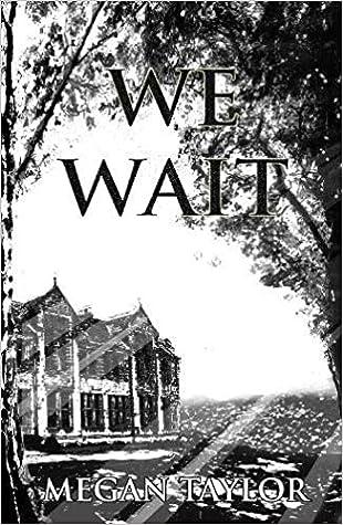 We Wait by Megan Taylor