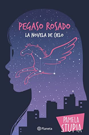 Pegaso Rosado. La novela de Cielo