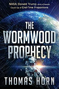 The Wormwood Prophecy: NASA, Donald Trump, and a Cosmic Cover-up of End-Time Proportions
