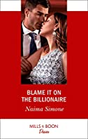 Blame It On The Billionaire (Mills & Boon Desire) (Blackout Billionaires, Book 3)