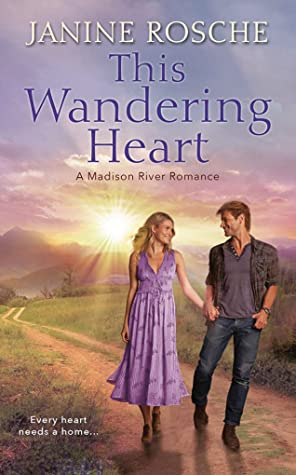 This Wandering Heart (Madison River Romance #1)
