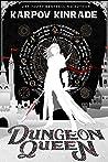 Dungeon Queen (Dungeon Queen, #1)