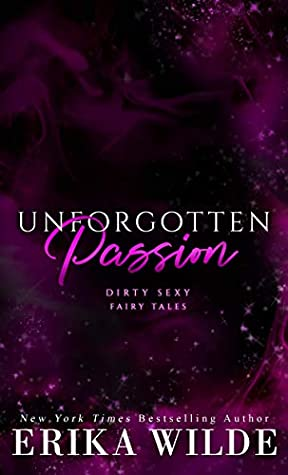 Unforgotten Passion (Dirty Sexy Fairy Tales #4)