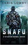 SNAFU - a military science fiction action adventure: Situation Normal Series