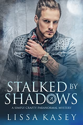 Stalked by Shadows (A Simply Crafty Paranormal Mystery, #1)