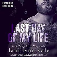 Last Day of My Life (Freebirds, #4)