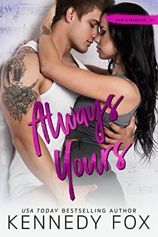 Always Yours (Liam & Madelyn, #2; Roommate Duet, #6)