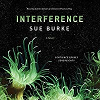 Interference (Semiosis Duology, #2)