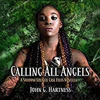 Calling All Angels (Shadow Council Case Files #1)
