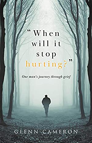 !!> Read ➹ When Will It Stop Hurting?  ➼ Author Glenn Cameron – Pcusati.info
