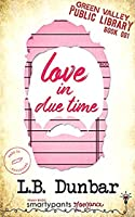 Love in Due Time (Green Valley Library, #1)
