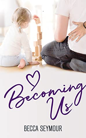 Becoming Us (True-Blue, #3)