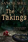 The Takings by Sandie Will