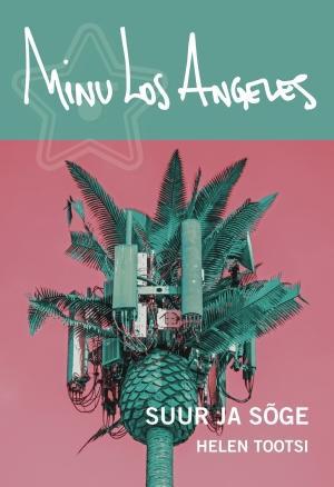 Minu Los Angeles. Suur ja sõge (Minu..., #129)