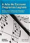 A Arte de Escrever Programas Legíveis: Técnicas simples e práticas para elaboração de programas fáceis de serem lidos e entendidos