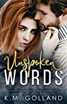 Unspoken Words by K.M. Golland