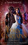 Torn Curtains: A Regency Beauty and the Beast Retelling
