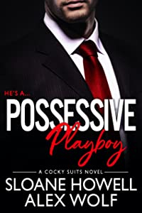 Possessive Playboy (Cocky Suits Chicago, #2)